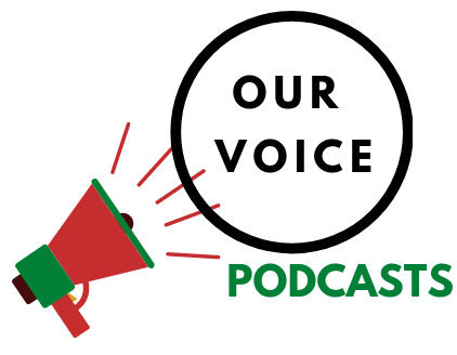 Our Voice Podcast